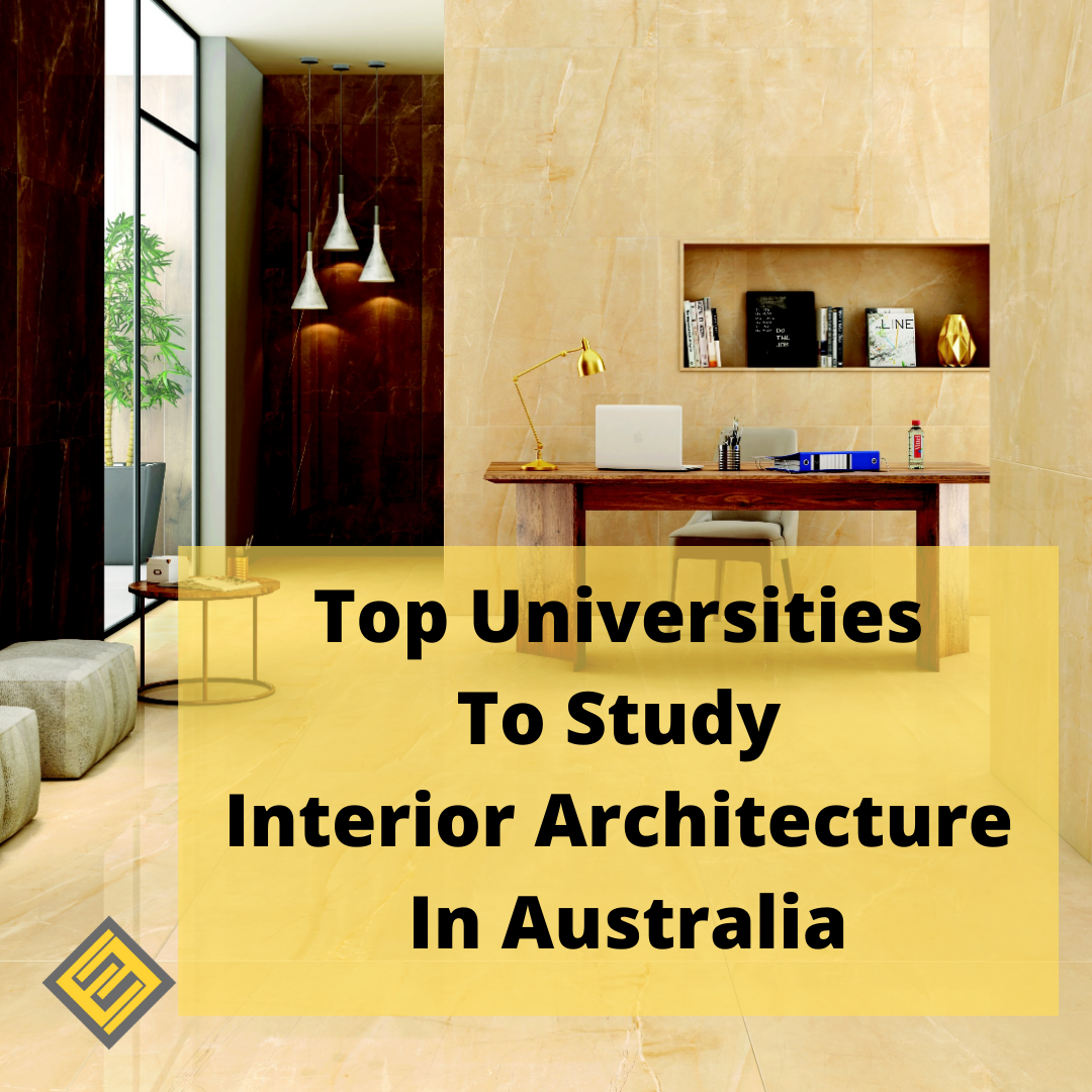 Top Universities To Study Interior Architecture In Australia Excel Education Study Abroad Overseas Education Consultant